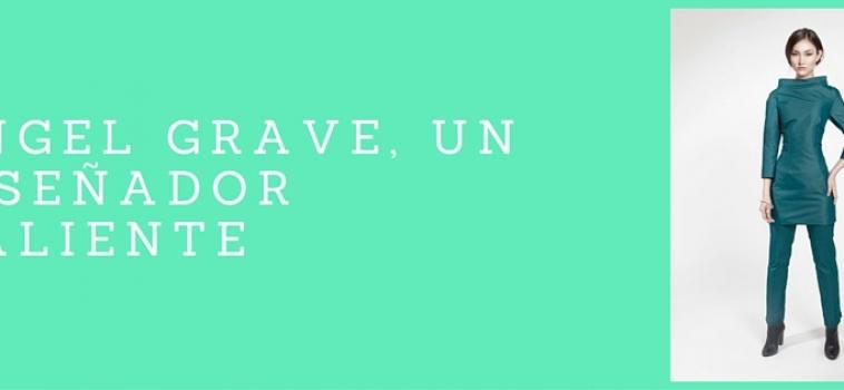 Angel Grave, un diseñador valiente