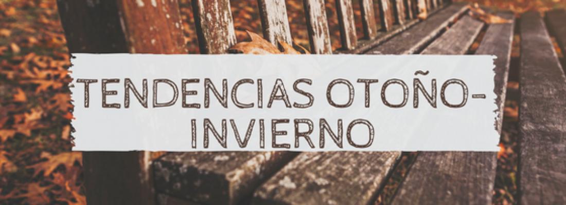TENDENCIAS OTOÑO – INVIERNO 2018/ 2019 Parte II